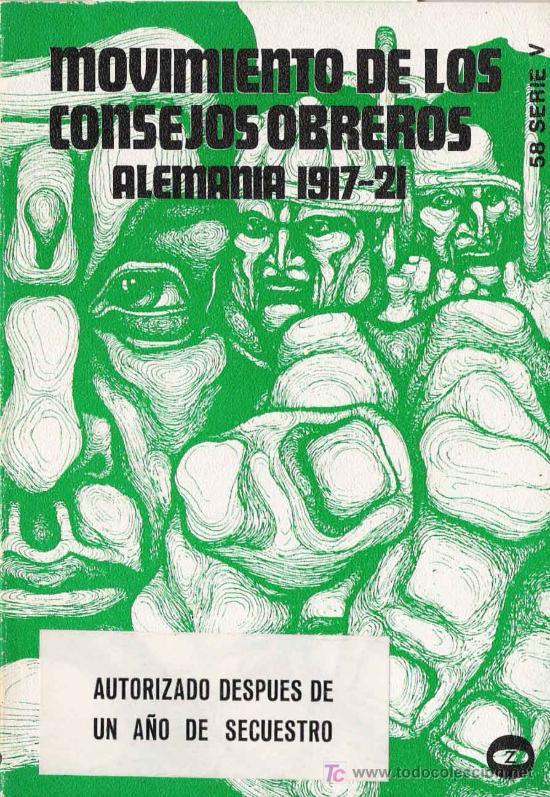 Movimiento de los Consejos Obreros en Alemania / H. Canne Meijer * SECUESTRADO * (Libros de Lance - Historia - Otros)