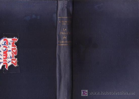LA FILOSOFIA DEL COMUNISMO / POR : CHARLES J. Mc FADDEN ( AGUSTINO ) (Libros de Lance - Pensamiento - Filosofía)