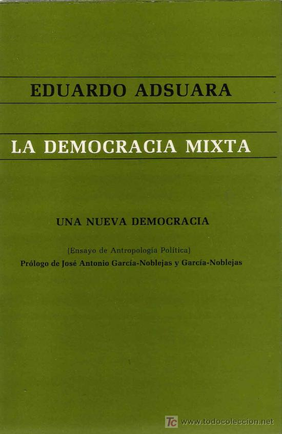 La democracia mixta : una nueva democracia / Eduardo Adsuara (Libros de Lance - Pensamiento - Otros)