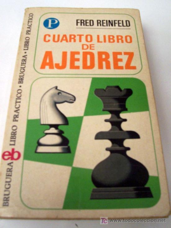 Cuarto libro de Ajedrez - Editorial Bruguera, cuarta edición Ocubre 1972 - por Fred Reinfeld (Libros de Lance - Ciencias, Manuales y Oficios - Otros)