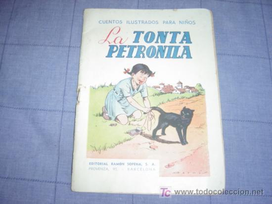 LA TONTA PETRONILA ........CUENTO CON ILUSTRACIONES------AÑOS 30 (Libros Antiguos, Raros y Curiosos - Literatura Infantil y Juvenil - Cuentos)