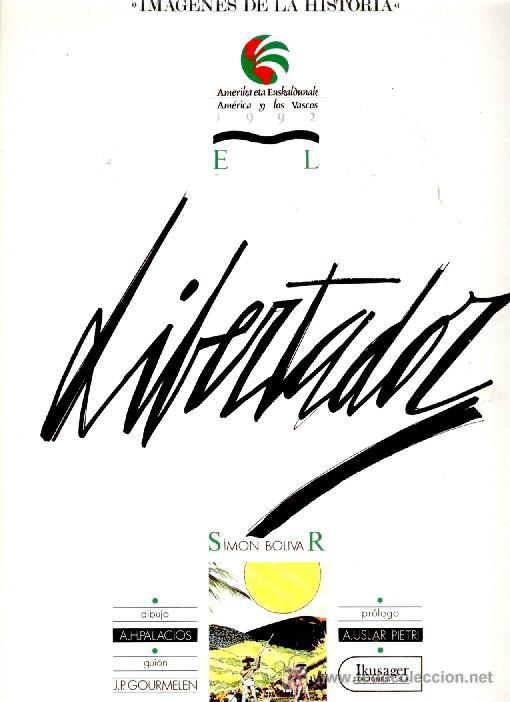 LIBERTADOR- SIMON BOLIVAR: Por J. P. Gourmelen y A. H. Palacios. Año 1987 (Libros de Lance - Historia - Otros)